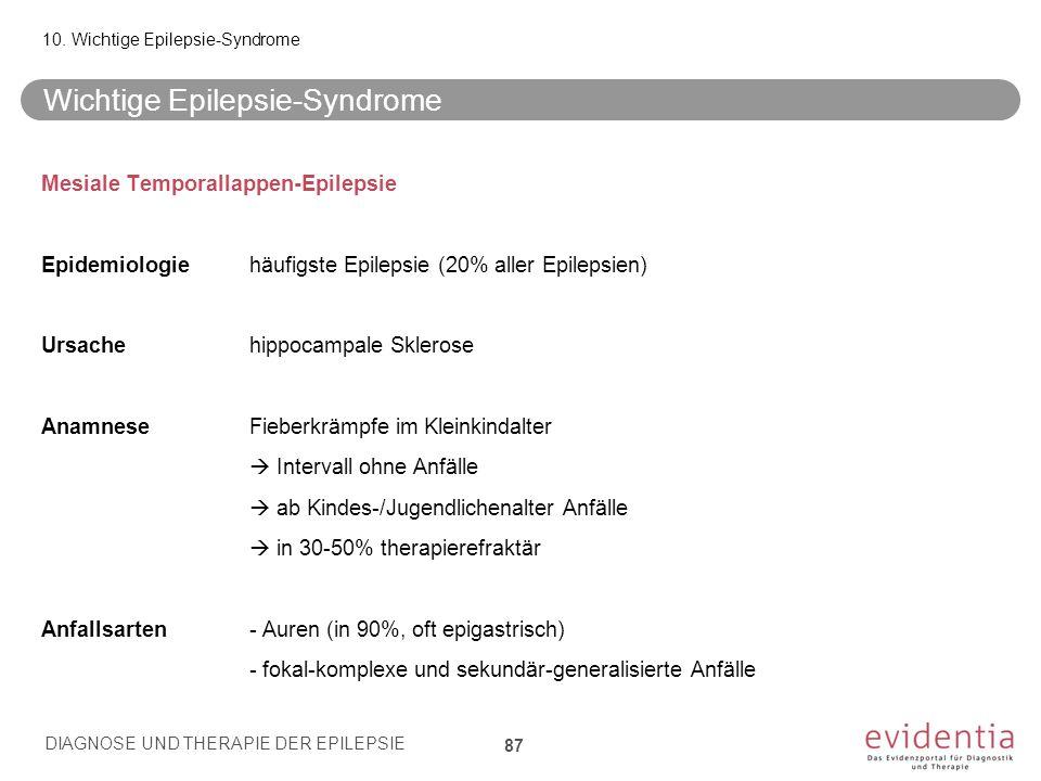 Mesiale Temporallappen-Epilepsie Epidemiologiehäufigste Epilepsie (20% aller Epilepsien) Ursachehippocampale Sklerose AnamneseFieberkrämpfe im Kleinki