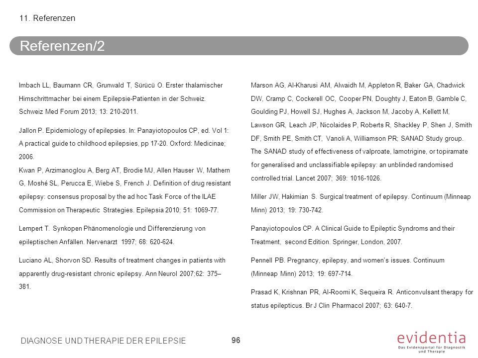Referenzen/2 Imbach LL, Baumann CR, Grunwald T, Sürücü O. Erster thalamischer Hirnschrittmacher bei einem Epilepsie-Patienten in der Schweiz. Schweiz