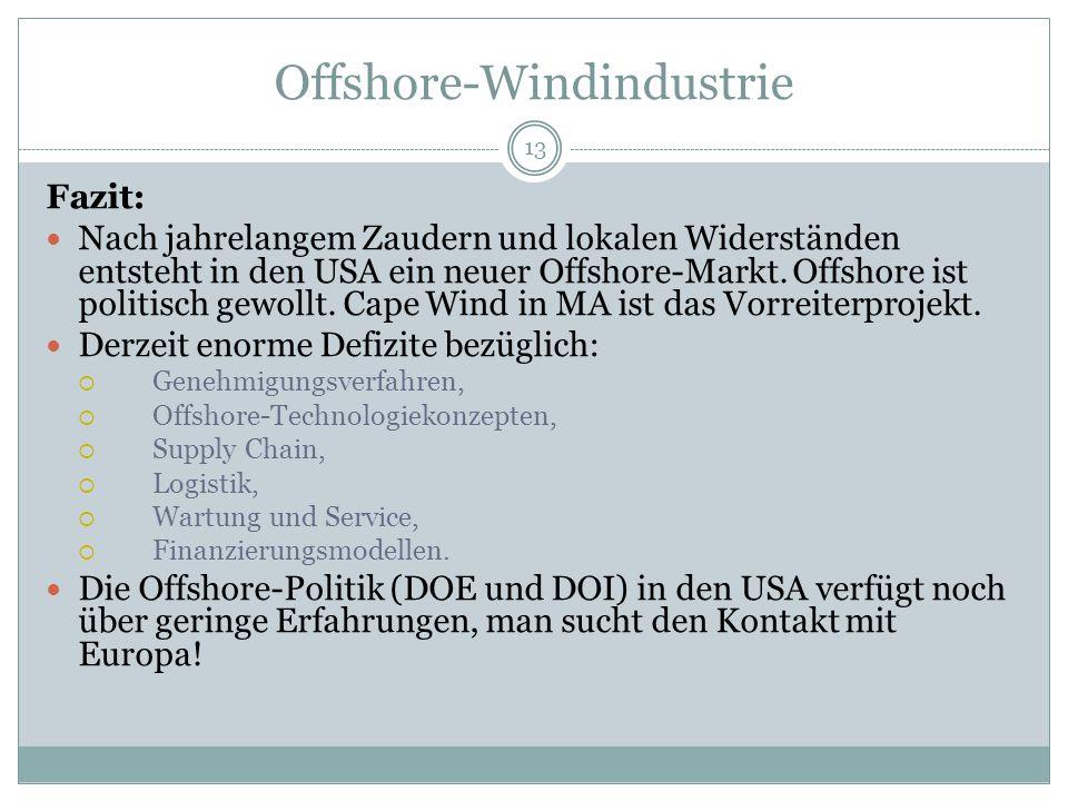 Offshore-Windindustrie 13 Fazit: Nach jahrelangem Zaudern und lokalen Widerständen entsteht in den USA ein neuer Offshore-Markt.