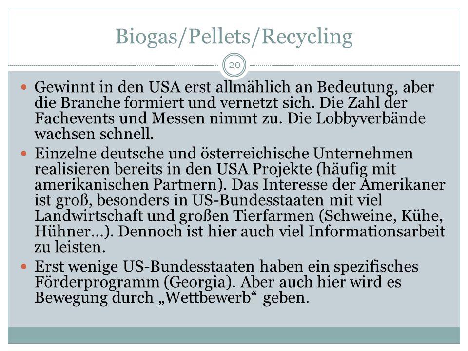 Biogas/Pellets/Recycling 20 Gewinnt in den USA erst allmählich an Bedeutung, aber die Branche formiert und vernetzt sich.