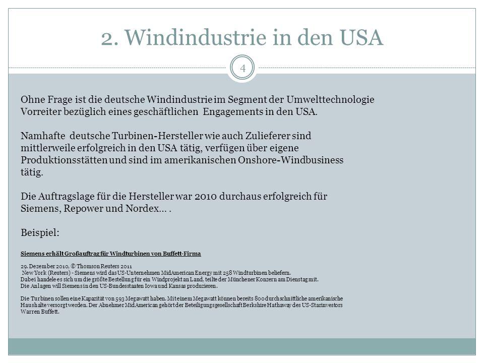 2. Windindustrie in den USA 4 Ohne Frage ist die deutsche Windindustrie im Segment der Umwelttechnologie Vorreiter bezüglich eines geschäftlichen Enga