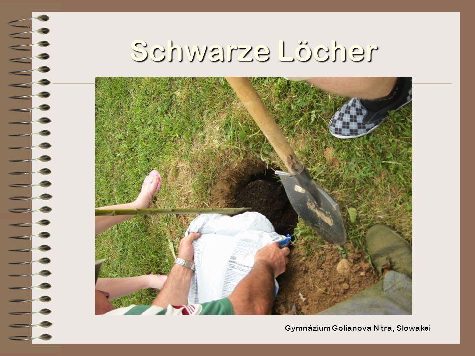 Schwarze Löcher Gymnázium Golianova Nitra, Slowakei