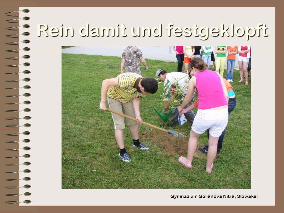 Rein damit und festgeklopft Gymnázium Golianova Nitra, Slowakei