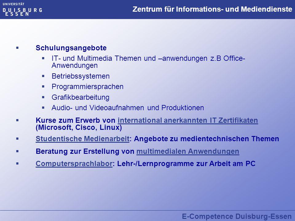 E-Competence Duisburg-Essen Zentrum für Informations- und Mediendienste  Schulungsangebote  IT- und Multimedia Themen und –anwendungen z.B Office- A