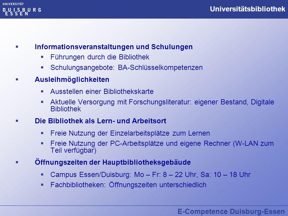 E-Competence Duisburg-Essen Universitätsbibliothek  Informationsveranstaltungen und Schulungen  Führungen durch die Bibliothek  Schulungsangebote: