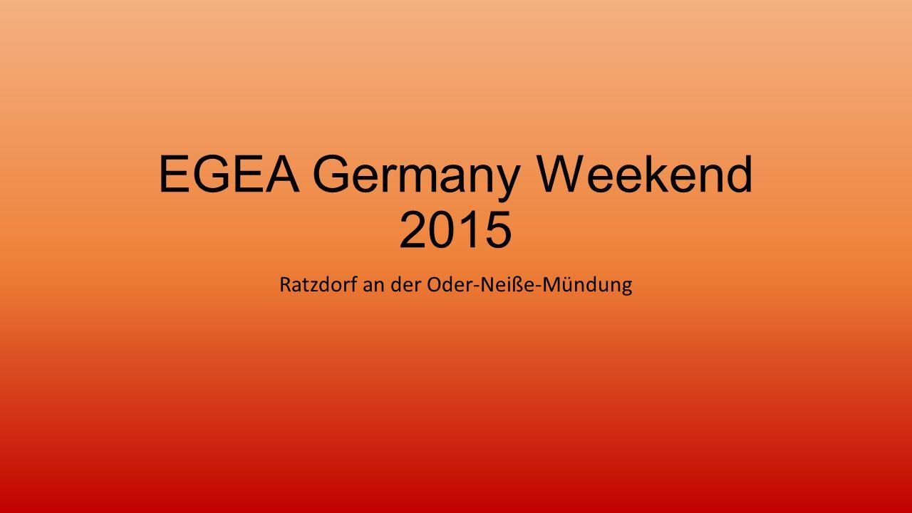 EGEA Germany Weekend 2015 Ratzdorf an der Oder-Neiße-Mündung