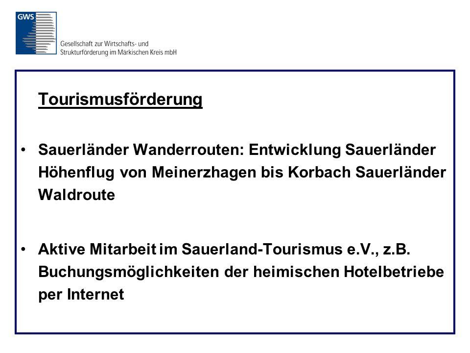 Tourismusförderung Sauerländer Wanderrouten: Entwicklung Sauerländer Höhenflug von Meinerzhagen bis Korbach Sauerländer Waldroute Aktive Mitarbeit im Sauerland-Tourismus e.V., z.B.