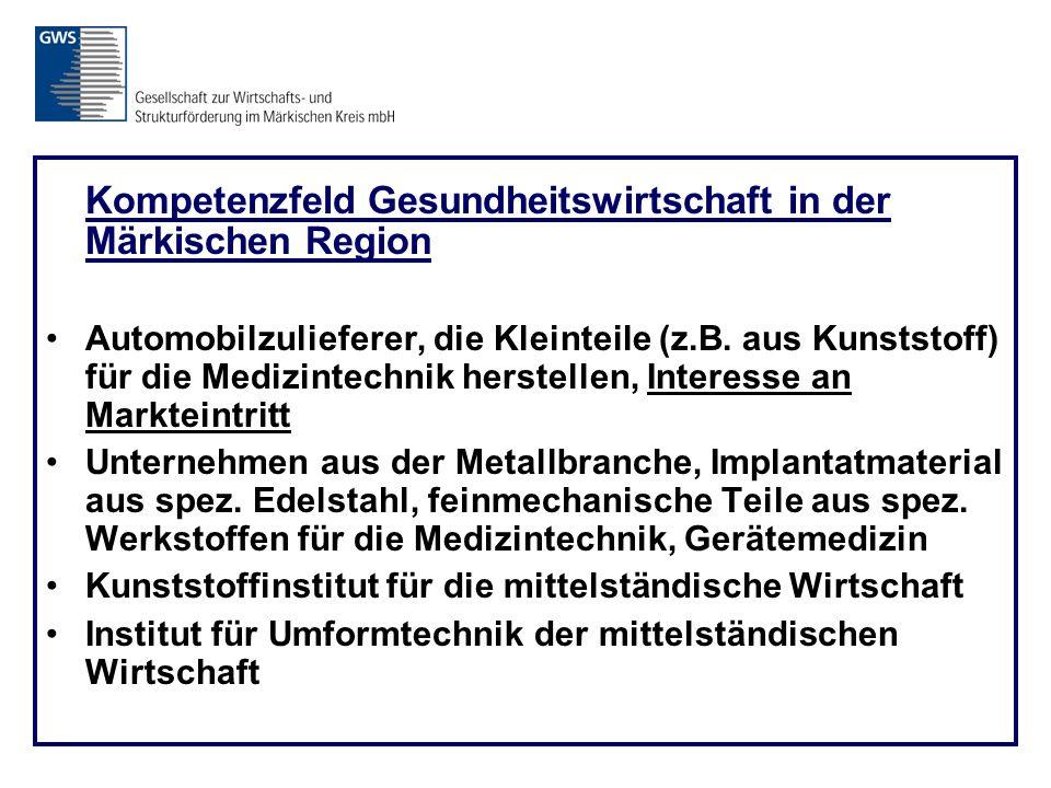 Kompetenzfeld Gesundheitswirtschaft in der Märkischen Region Automobilzulieferer, die Kleinteile (z.B.