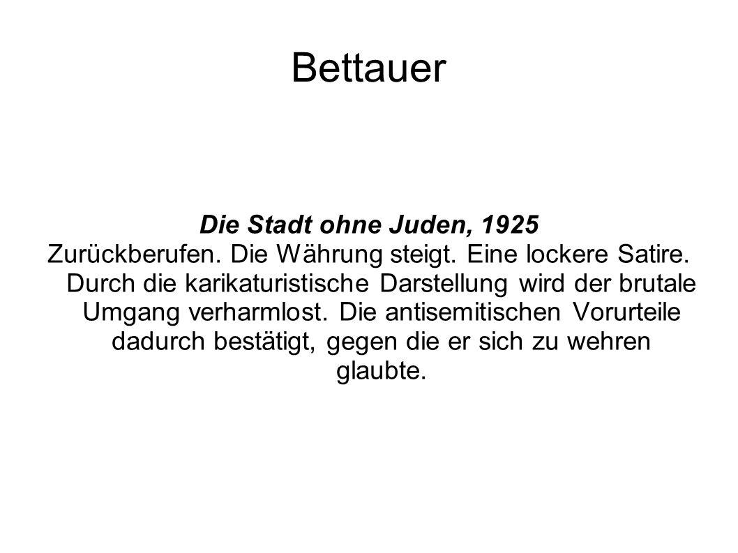 Bettauer Die Stadt ohne Juden, 1925 Zurückberufen. Die Währung steigt. Eine lockere Satire. Durch die karikaturistische Darstellung wird der brutale U
