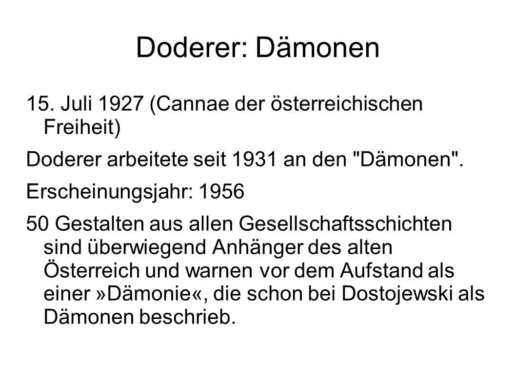 Doderer: Dämonen 15. Juli 1927 (Cannae der österreichischen Freiheit) Doderer arbeitete seit 1931 an den
