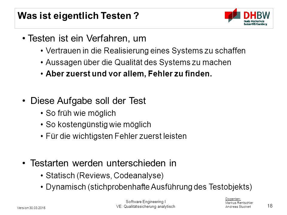 18 Dozenten: Markus Rentschler Andreas Stuckert Was ist eigentlich Testen ? Testen ist ein Verfahren, um Vertrauen in die Realisierung eines Systems z