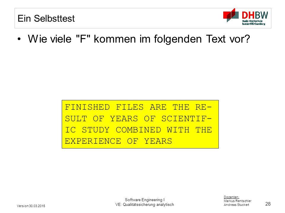 28 Dozenten: Markus Rentschler Andreas Stuckert Version 30.03.2015 Software Engineering I VE: Qualitätssicherung analytisch Ein Selbsttest Wie viele