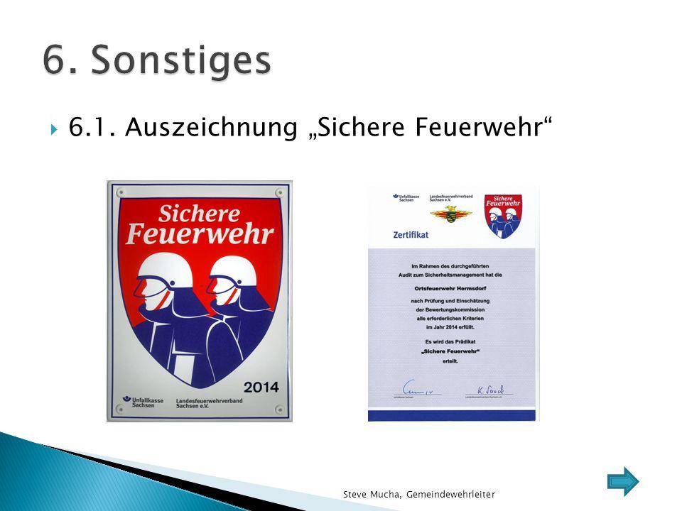 """ 6.1. Auszeichnung """"Sichere Feuerwehr"""" Steve Mucha, Gemeindewehrleiter"""