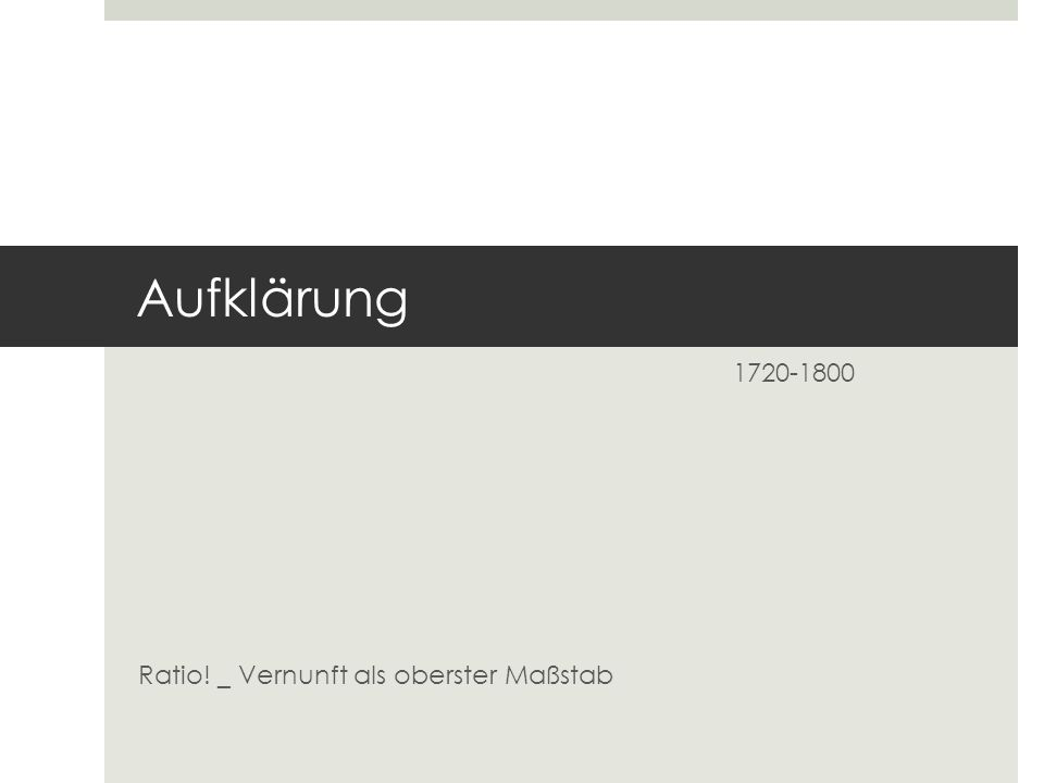 Aufklärung_Auswirkungen auf Deutschland  Vor allem Einfluss auf Philosophie  z.B.