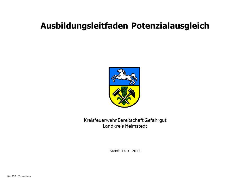 Kreisfeuerwehr Bereitschaft Gefahrgut Landkreis Helmstedt Stand: 14.01.2012 Ausbildungsleitfaden Potenzialausgleich 14.01.2012, Torben Mende
