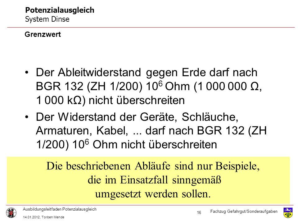 Fachzug Gefahrgut/Sonderaufgaben Ausbildungsleitfaden Potenzialausgleich 14.01.2012, Torben Mende 16 Potenzialausgleich System Dinse Grenzwert Der Abl