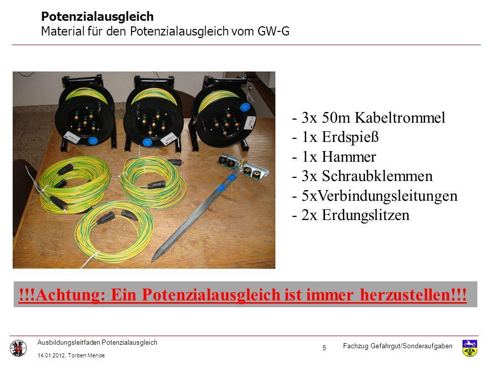 Fachzug Gefahrgut/Sonderaufgaben Ausbildungsleitfaden Potenzialausgleich 14.01.2012, Torben Mende 5 Potenzialausgleich Material für den Potenzialausgl
