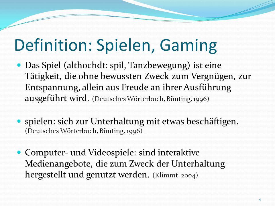Definition: Spielen, Gaming Das Spiel (althochdt: spil, Tanzbewegung) ist eine Tätigkeit, die ohne bewussten Zweck zum Vergnügen, zur Entspannung, all