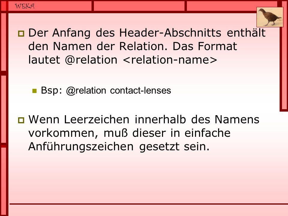 WEKA  Der Anfang des Header-Abschnitts enthält den Namen der Relation.