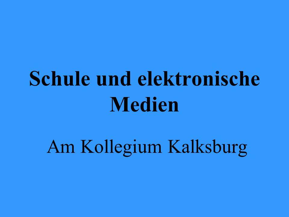 Schule und elektronische Medien Am Kollegium Kalksburg