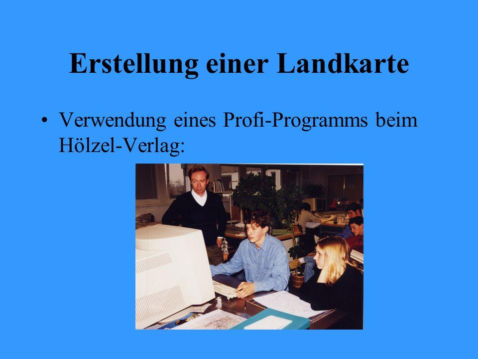 Erstellung einer Landkarte Verwendung eines Profi-Programms beim Hölzel-Verlag: