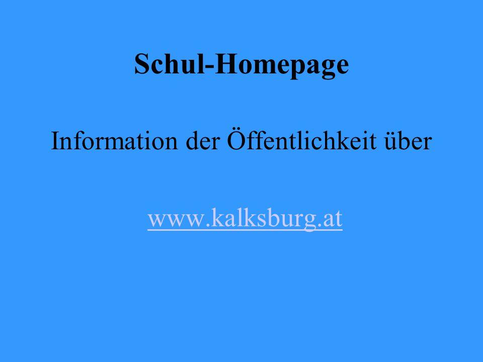 Schul-Homepage Information der Öffentlichkeit über www.kalksburg.at