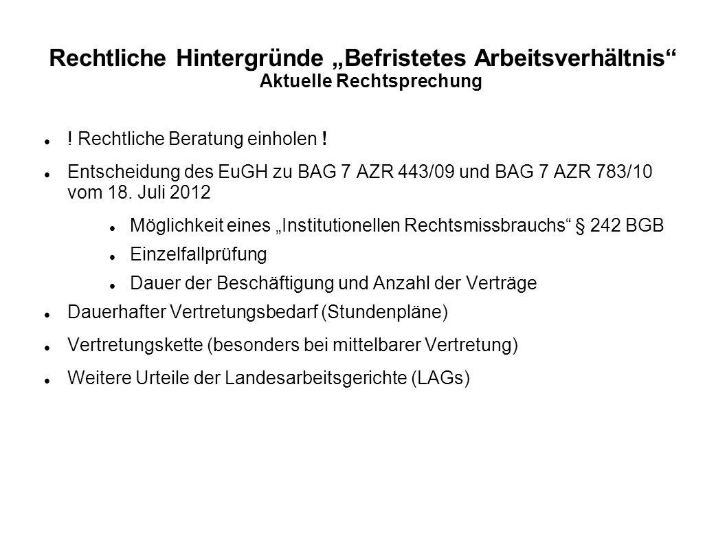 """Rechtliche Hintergründe """"Befristetes Arbeitsverhältnis"""" Aktuelle Rechtsprechung ! Rechtliche Beratung einholen ! Entscheidung des EuGH zu BAG 7 AZR 44"""