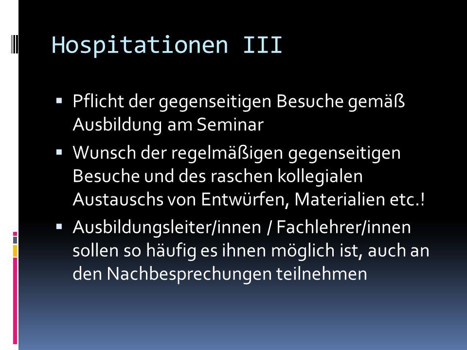 Hospitationen III  Pflicht der gegenseitigen Besuche gemäß Ausbildung am Seminar  Wunsch der regelmäßigen gegenseitigen Besuche und des raschen koll