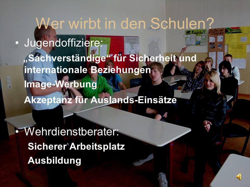 """Wer wirbt in den Schulen? Jugendoffiziere: """"Sachverständige"""" für Sicherheit und internationale Beziehungen Image-Werbung Akzeptanz für Auslands-Einsät"""