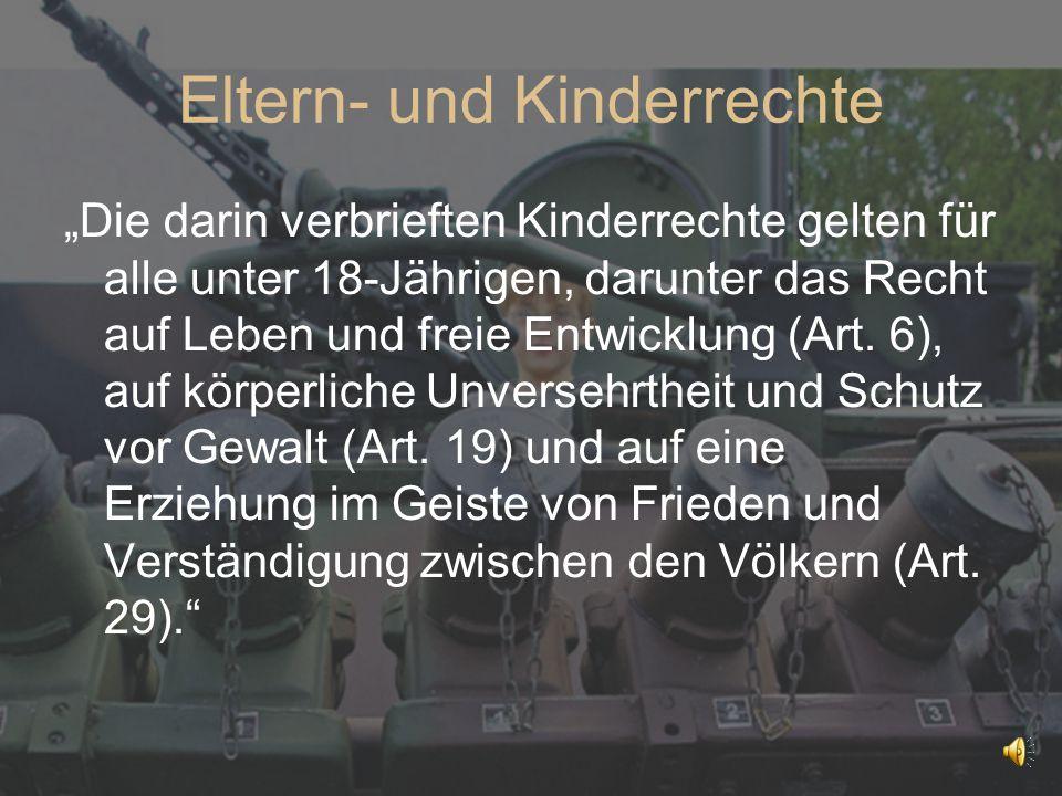 """Eltern- und Kinderrechte """"Die darin verbrieften Kinderrechte gelten für alle unter 18-Jährigen, darunter das Recht auf Leben und freie Entwicklung (Ar"""