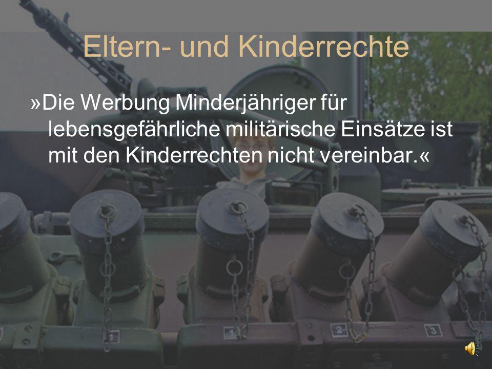 Eltern- und Kinderrechte »Die Werbung Minderjähriger für lebensgefährliche militärische Einsätze ist mit den Kinderrechten nicht vereinbar.«