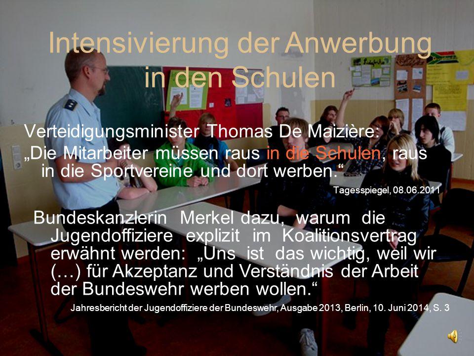 """Verteidigungsminister Thomas De Maizière: """"Die Mitarbeiter müssen raus in die Schulen, raus in die Sportvereine und dort werben."""" Tagesspiegel, 08.06."""