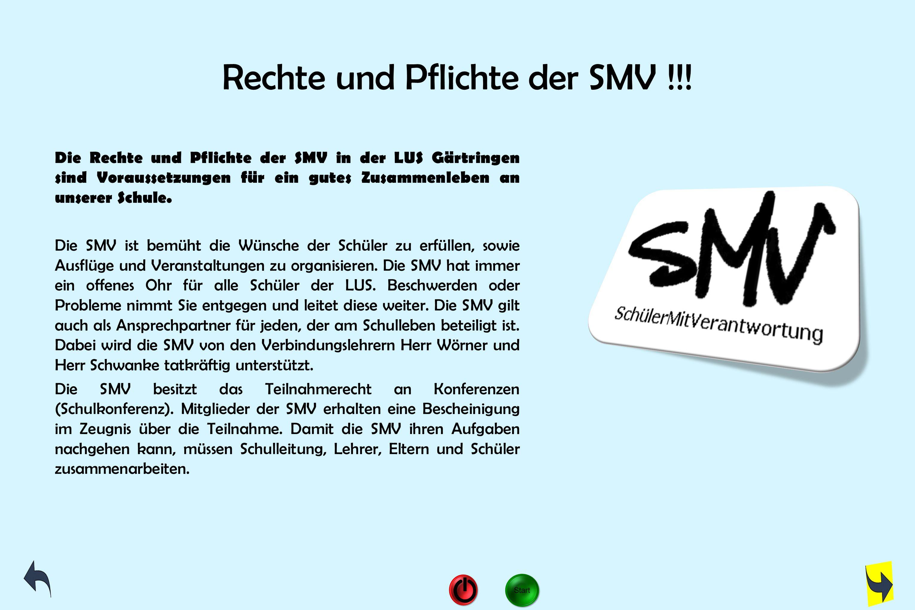Rechte und Pflichte der SMV !!! Die Rechte und Pflichte der SMV in der LUS Gärtringen sind Voraussetzungen für ein gutes Zusammenleben an unserer Schu