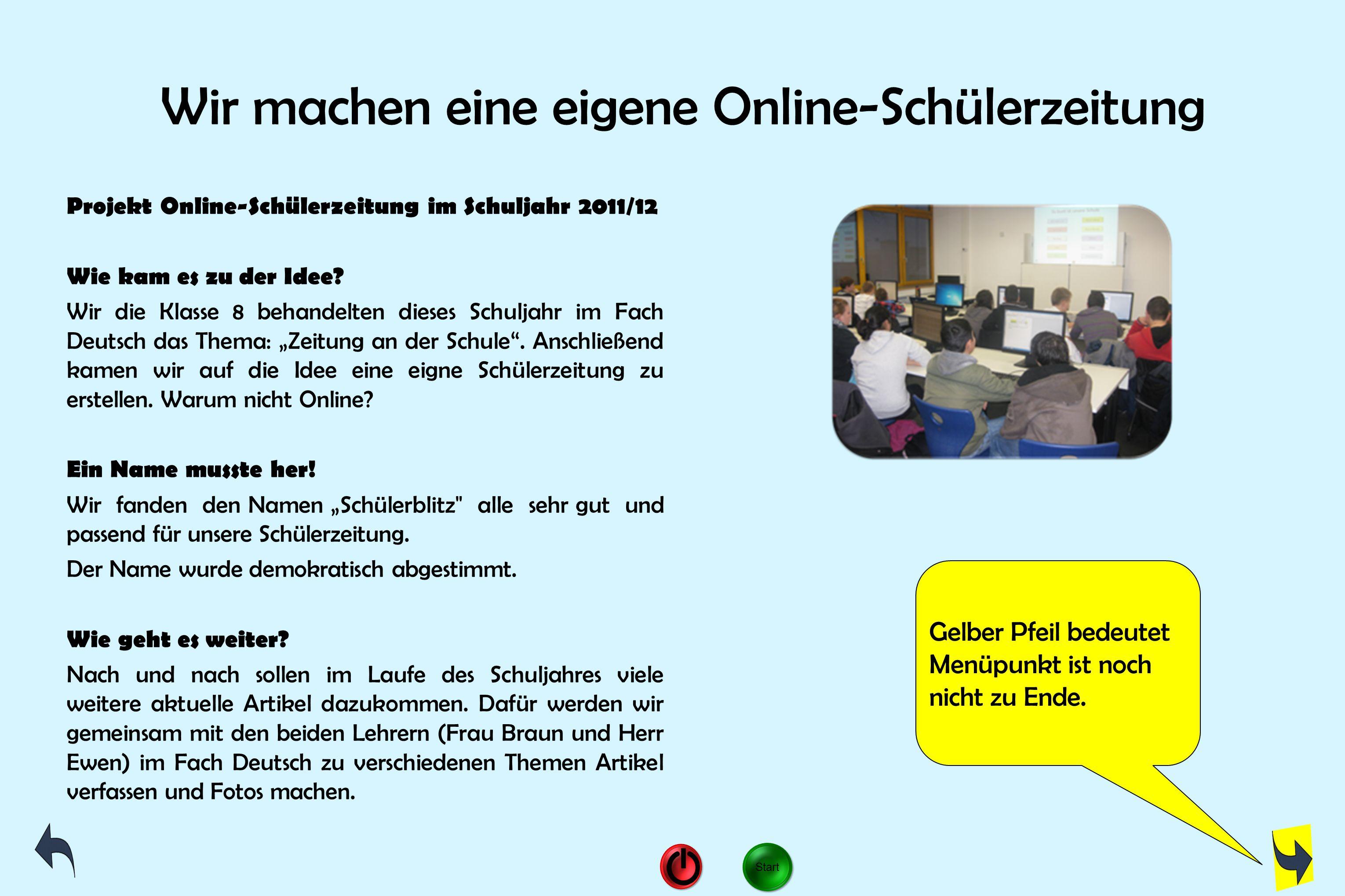 Wir machen eine eigene Online-Schülerzeitung Projekt Online-Schülerzeitung im Schuljahr 2011/12 Wie kam es zu der Idee? Wir die Klasse 8 behandelten d