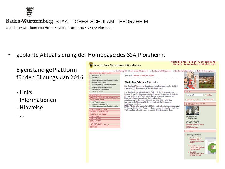 STAATLICHES SCHULAMT PFORZHEIM Staatliches Schulamt Pforzheim  Maximilianstr. 46  75172 Pforzheim  geplante Aktualisierung der Homepage des SSA Pfo