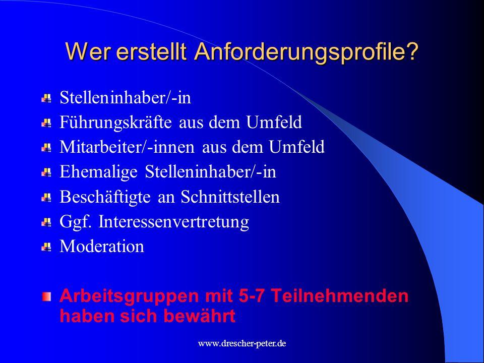 www.drescher-peter.de Wer erstellt Anforderungsprofile.