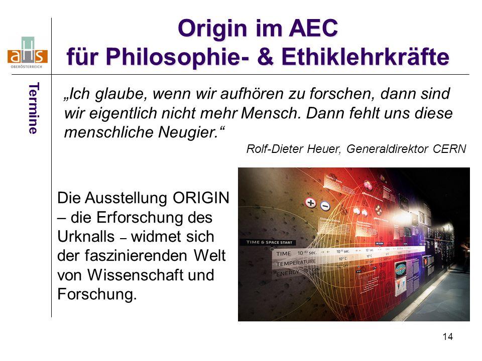 """14 Origin im AEC für Philosophie- & Ethiklehrkräfte Termine """"Ich glaube, wenn wir aufhören zu forschen, dann sind wir eigentlich nicht mehr Mensch. Da"""