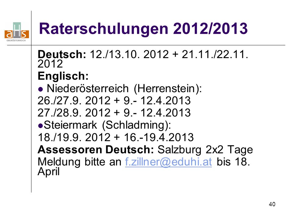 40 Raterschulungen 2012/2013 Deutsch: 12./13.10.2012 + 21.11./22.11.