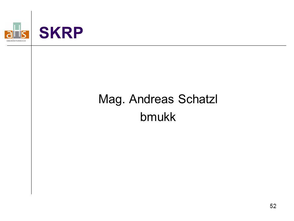 52 SKRP Mag. Andreas Schatzl bmukk