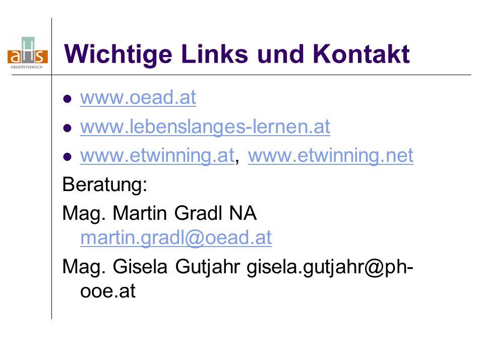 Wichtige Links und Kontakt www.oead.at www.lebenslanges-lernen.at www.etwinning.at, www.etwinning.net www.etwinning.atwww.etwinning.net Beratung: Mag.