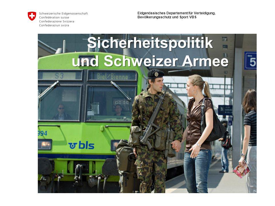 Eidgenössisches Departement für Verteidigung, Bevölkerungsschutz und Sport VBS Sicherheitspolitik und Schweizer Armee