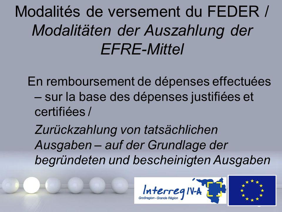 Powerpoint Templates Page 17 Modalités de versement du FEDER / Modalitäten der Auszahlung der EFRE-Mittel En remboursement de dépenses effectuées – su