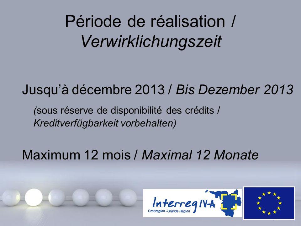 Powerpoint Templates Page 21 Période de réalisation / Verwirklichungszeit Jusqu'à décembre 2013 / Bis Dezember 2013 (sous réserve de disponibilité des