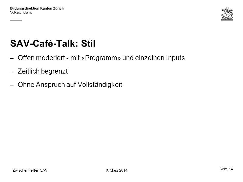 SAV-Café-Talk: Stil – Offen moderiert - mit «Programm» und einzelnen Inputs – Zeitlich begrenzt – Ohne Anspruch auf Vollständigkeit Seite 14 6. März 2