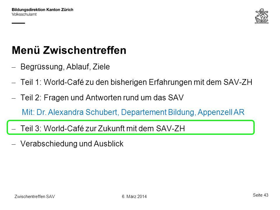 Menü Zwischentreffen – Begrüssung, Ablauf, Ziele – Teil 1: World-Café zu den bisherigen Erfahrungen mit dem SAV-ZH – Teil 2: Fragen und Antworten rund