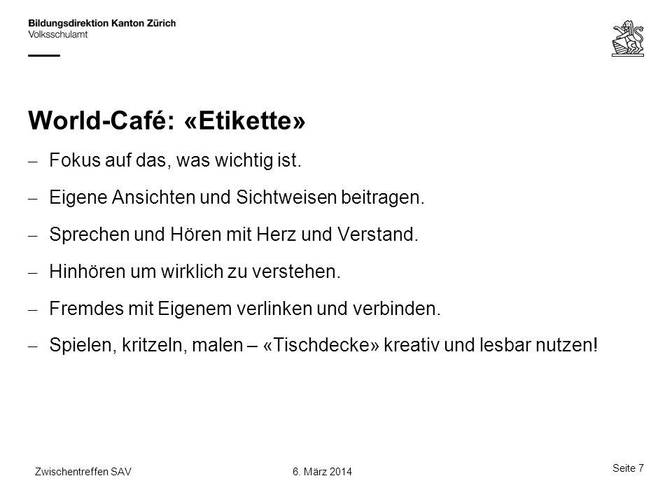 World-Café: «Etikette» – Fokus auf das, was wichtig ist. – Eigene Ansichten und Sichtweisen beitragen. – Sprechen und Hören mit Herz und Verstand. – H