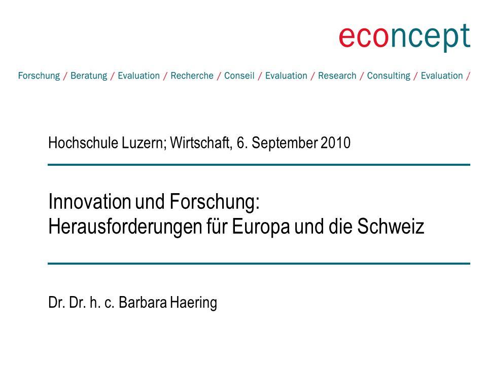 Innovation und Forschung: Herausforderungen für Europa und die Schweiz Hochschule Luzern; Wirtschaft, 6.