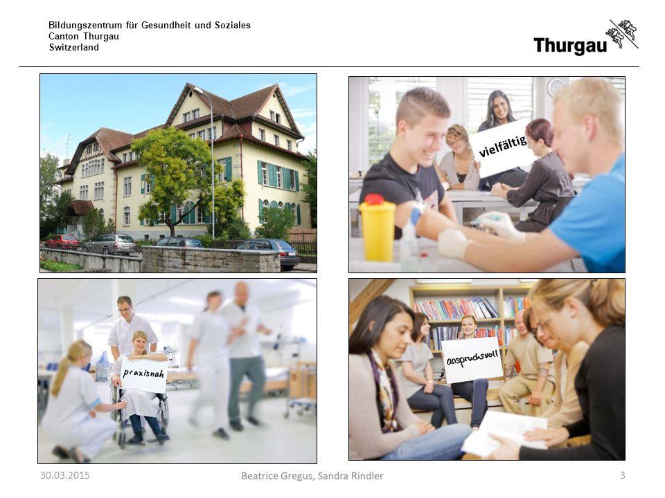 Bildungszentrum für Gesundheit und Soziales Canton Thurgau Switzerland 30.03.2015 vielfältig 3
