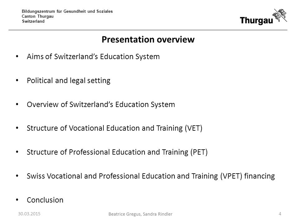 Bildungszentrum für Gesundheit und Soziales Canton Thurgau Switzerland Presentation overview Aims of Switzerland's Education System Political and lega