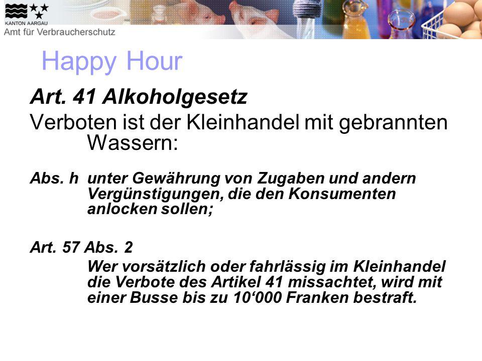 Art. 41 Alkoholgesetz Verboten ist der Kleinhandel mit gebrannten Wassern: Abs. h unter Gewährung von Zugaben und andern Vergünstigungen, die den Kons